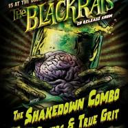 The Blackrats/Shakedown Combo/Josh Peters & True Grit