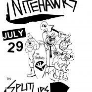 Nitehawks + Split Lips + guests