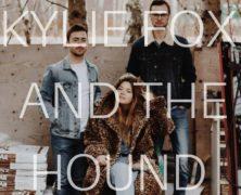 Kylie Fox & the Hound