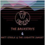 The Backstays + FM Berlin + Matt Steele