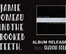 Jamie Comeau & The Crooked Teeth Album Release w Shadow Folk