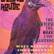 Tortoise the Hare & The Millionaire + Stonehouse